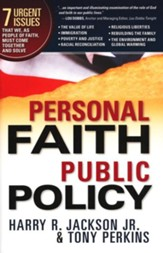 Personal Faith, Public Policy: The 7 urgent issues that we, as people of faith, need to come together and solve. - eBook