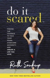 Do It Scared: Finding the Courage to Face Your Fears, Overcome Adversity, and Create a Life You Love - unabridged audiobook on CD