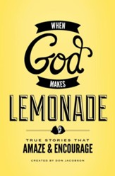 God Makes Lemonade: True Stories That Amaze and Encourage - eBook