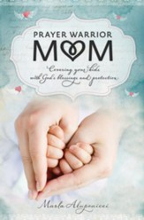 Prayer Warrior Mom: Covering Your Kids with God's Blessings and Protection - eBook