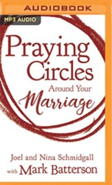 Praying Circles around Your Marriage: Bold Prayers for Your Most Sacred Relationship - unabridged audiobook on MP3-CD