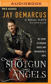 Shotgun Angels: My Story of Broken Roads and  Unshakeable Hope unabridged audiobook on MP3-CD