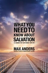 What You Need to Know About Salvation: 12 Lessons That Can Change Your Life - eBook