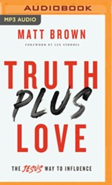 Truth Plus Love: The Jesus Way to Influence - unabridged audiobook on MP3-CD