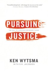Pursuing Justice: The Call to Live and Die for Bigger Things - eBook