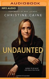 Undaunted: Daring to do what God calls you to do (updated and expanded edition) - unabridged audiobook on MP3-CD