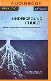 Underground Church: A Living Example of the Church in Its Most Potent Form - unabridged audiobook on MP3-CD