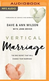 Vertical Marriage: The One Secret That Will Change Your Marriage - unabridged audiobook on MP3-CD