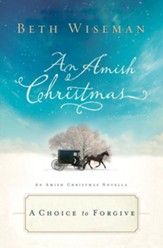 A Choice to Forgive: An Amish Christmas Novella - eBook