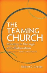 The Teaming Church: Ministry in the Age of Collaboration - eBook