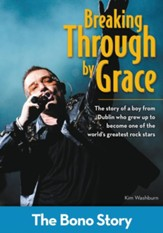 Breaking Through By Grace: The Bono Story - eBook