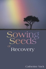 Sowing Seeds of Recovery - eBook