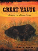 Great Value: Life Lessons from a Montana Cowboy - eBook
