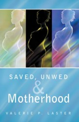 Saved, Unwed & Motherhood - eBook
