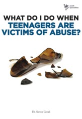 What Do I Do When Teenagers are Victims of Abuse? - eBook