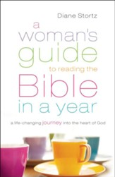 Woman's Guide to Reading the Bible in a Year, A: A Life-Changing Journey Into the Heart of God - eBook