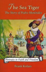 The Sea Tiger: The Story of Pedro  Menendez