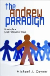 The Andrew Paradigm: How to Be a Lead Follower of Jesus - eBook