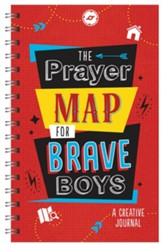The Prayer Map for Brave Boys: A Creative Journal