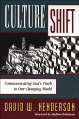 Culture Shift: Communicating God's Truth to Our Changing World - eBook