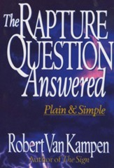 Rapture Question Answered, The: Plain and Simple - eBook