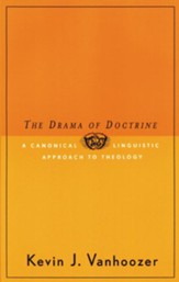 The Drama of Doctrine: A Canonical-Linguistic Approach to Christian Theology - eBook