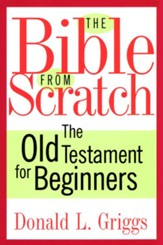 The Bible from Scratch: The Old Testament for Beginners - eBook
