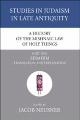 A History of the Mishnaic Law of Holy Things, Part 1