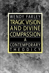 Tragic Vision and Divine Compassion: A Contemporary Theodicy - eBook