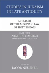 A History of the Mishnaic Law of Holy Things, Part 4