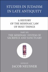 A History of the Mishnaic Law of Holy Things, Part 6