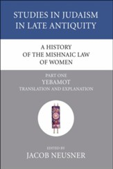 A History of the Mishnaic Law of Women, Part 1