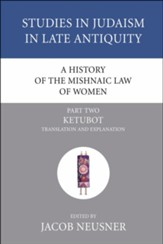 A History of the Mishnaic Law of Women, Part 2