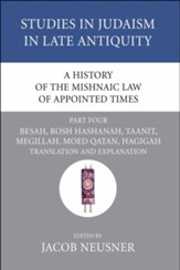 A History of the Mishnaic Law of Appointed Times, Part 4