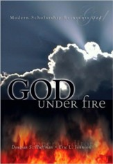 God Under Fire: Modern Scholarship Reinvents God - eBook