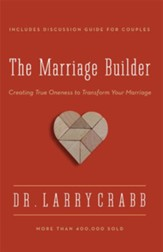 The Marriage Builder: Creating True Oneness to Transform Your Marriage / Enlarged - eBook