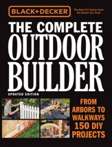 Black & Decker The Complete Outdoor Builder, Updated Edition