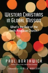 Western Christians in Global Mission: What's the Role of the North American Church? - eBook