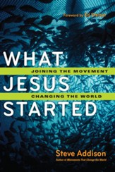 What Jesus Started: Joining the Movement, Changing the World - eBook