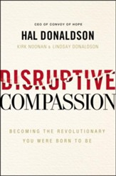 Disruptive Compassion: Becoming the Revolutionary You Were Born to Be
