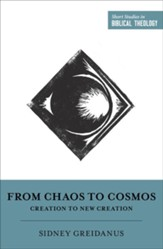 From Chaos to Cosmos: Creation to New Creation
