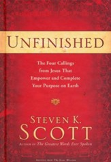 Unfinished: The Four Callings of Jesus That Empower and Complete Your Purpose on Earth - eBook