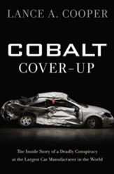 Cobalt Cover-Up: The Inside Story of a Deadly Conspiracy at the Largest Car Manufacturer in the World