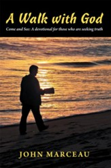A Walk With God: Come and See A devotional for those who are seeking truth - eBook