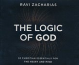 The Logic of God: 52 Christian Essentials for the Heart and Mind-unabridged audiobook on CD