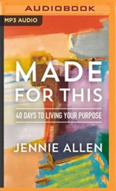 Made for This: 40 Days to Living on Purpose - unabridged audiobook on MP3-CD