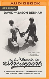 Miracle in Shreveport: A Memoir of Baseball, Fatherhood, and the Stadium that Launched a Dream - unabridged audiobook on MP3-CD