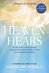 Heaven Hears: The True Story of What Happened When Pat Boone Asked the World to Pray for His Grandson's Survival - eBook