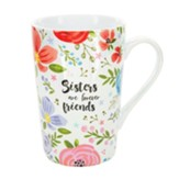 Sisters are Forever Friends Latte Mug