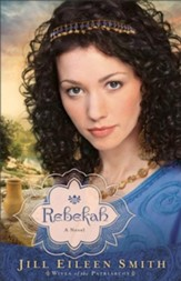 Rebekah, Wives of the Patriarchs Series #2 - eBook